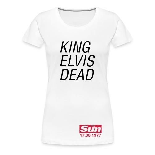 King Elvis Dead - Women's Premium T-Shirt