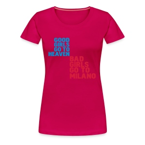 bad girls go to Milano - Women's Premium T-Shirt