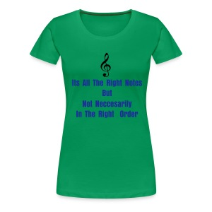 right Notes - Women's Premium T-Shirt