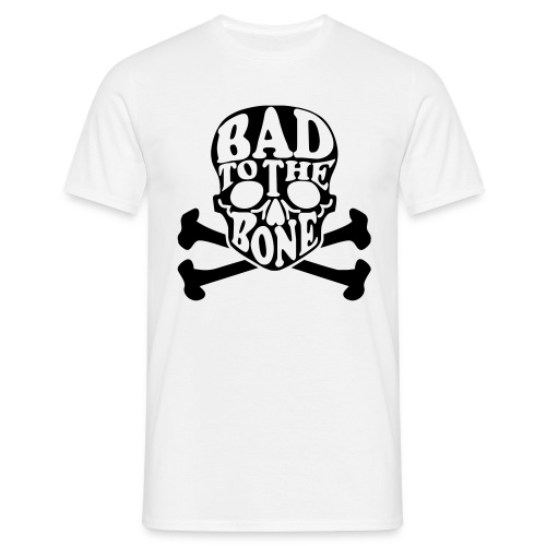 bad to the bone - T-shirt Homme