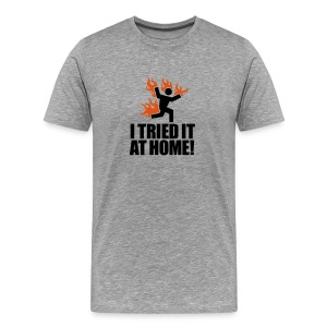 Tried It At Home - Men's Premium T-Shirt