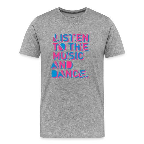 Listen To The Music - Männer Premium T-Shirt