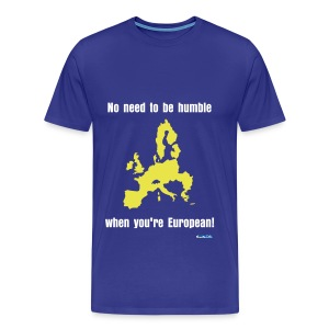 No need to be humble... - Men's Premium T-Shirt