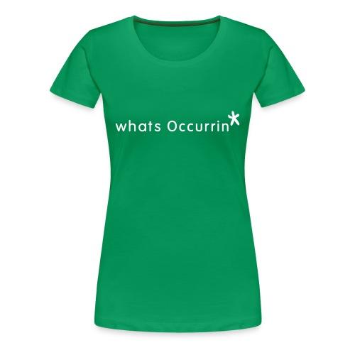 Ooooooo.... Whats occurrin' star ladies star tshirt - Women's Premium T-Shirt