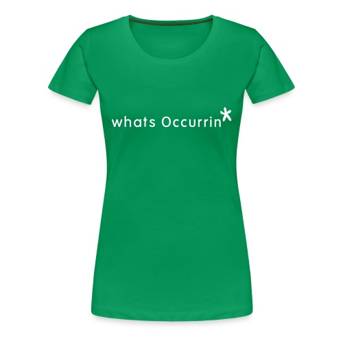 Ooooooo.... Whats occurrin' star ladies star tshirt - Women's Premium T-Shirt