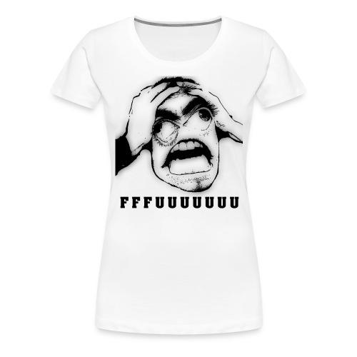 FFFUUUUUUU - Naisten premium t-paita