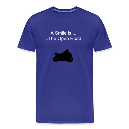 Smile....The Open Road - Men's Premium T-Shirt