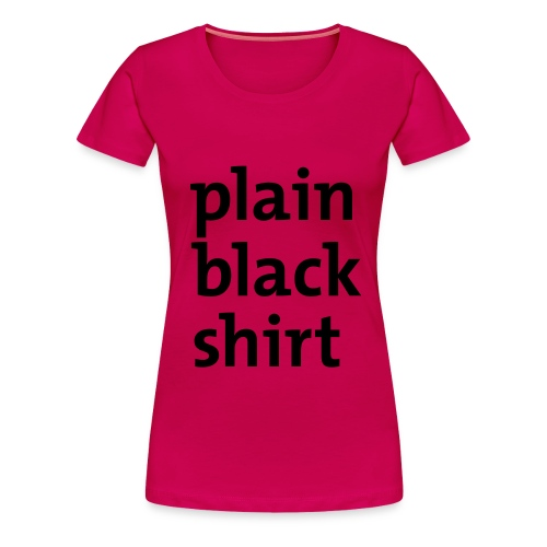 plain pink shirt - Women's Premium T-Shirt
