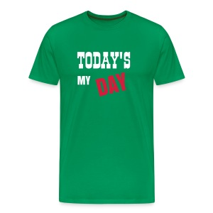 today's my day - Men's Premium T-Shirt