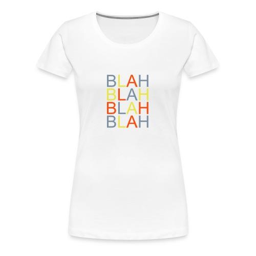 BLAH BLAH BLAH - Women's Premium T-Shirt