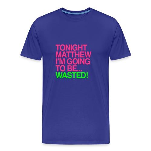 TONIGHT MATTHEW.. - Men's Premium T-Shirt