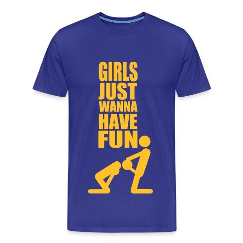GIRLS JUST WANNA HAVE FUN - Men's Premium T-Shirt