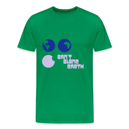 T Shirt Can't Clone Earth - Maglietta Premium da uomo
