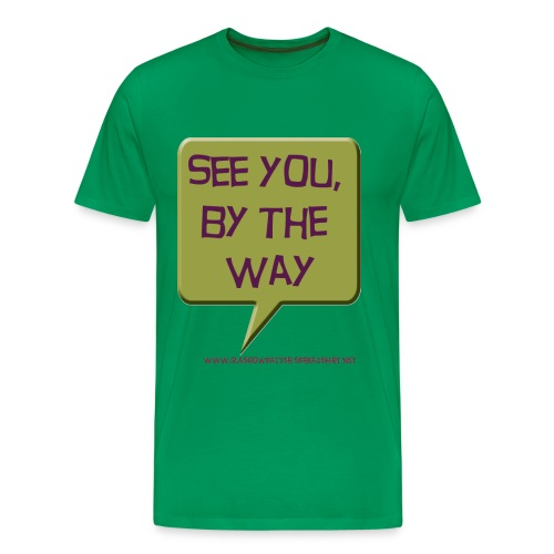 See you, by the way - Men's Premium T-Shirt