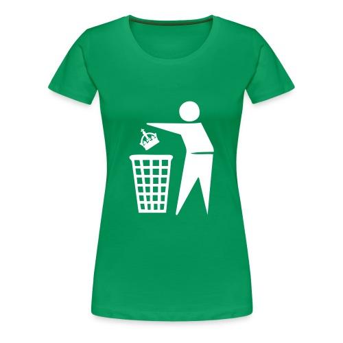 Bin the Monarchy - Women's Premium T-Shirt