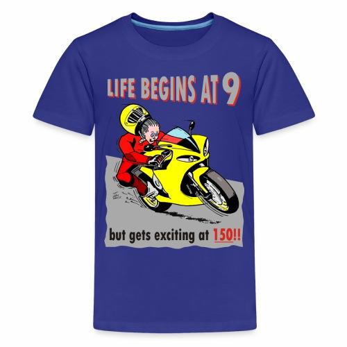 Life begins at 9 (child) - Teenage Premium T-Shirt