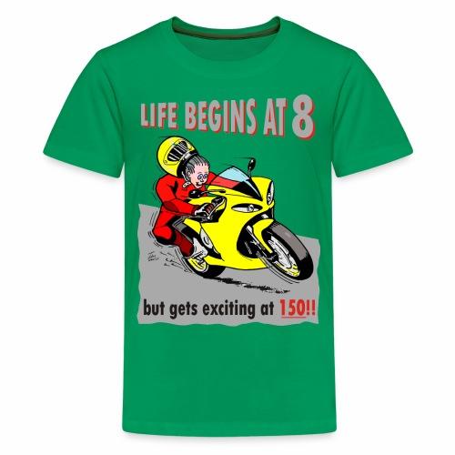 Life begins at 8 (child) - Teenage Premium T-Shirt
