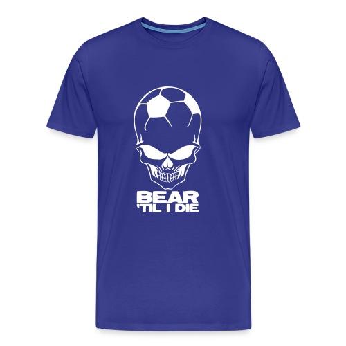 Bear 'Til I Die - Men's Premium T-Shirt