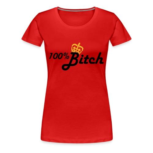 QUEEN BITCH - Women's Premium T-Shirt