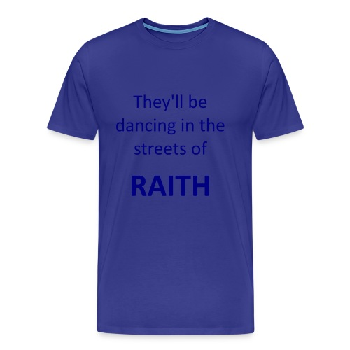DANCING IN THE STREETS OF RAITH - Men's Premium T-Shirt