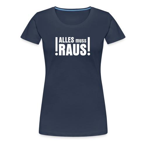 Basic Frauen Girlshirt white Alles muss Raus - Frauen Premium T-Shirt