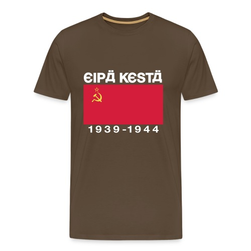 Eipä kestä -ruskea - Miesten premium t-paita