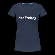 T-Shirts ~ Frauen Premium T-Shirt ~ derFreitag Shirt blau