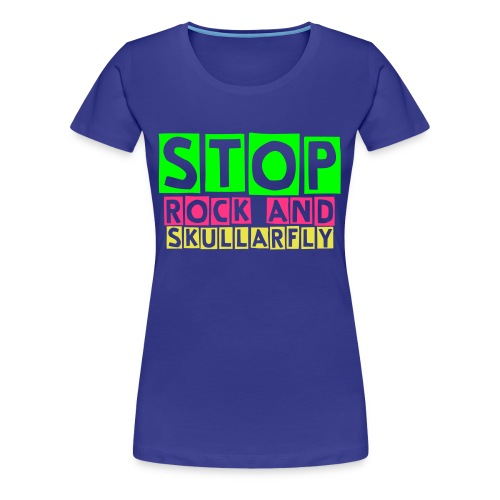Stop,Rock And Skullarfly - Girl - Women's Premium T-Shirt