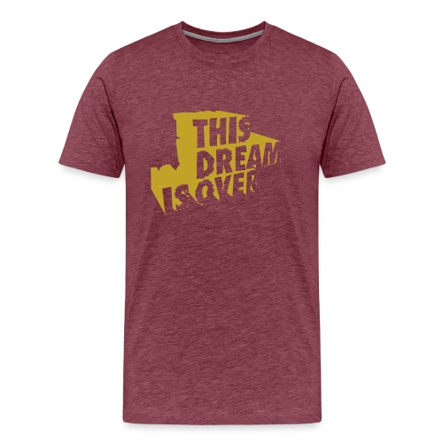 This Dream Is Over - Men's Premium T-Shirt