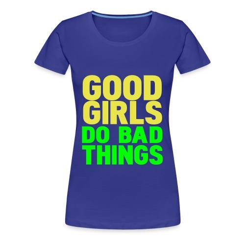 Good Girls - Premium T-skjorte for kvinner