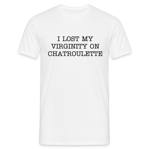 i lost my virginity on chatroulette - Men's T-Shirt