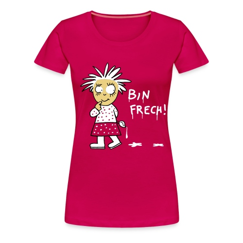 Bin frech / Frauen - Frauen Premium T-Shirt
