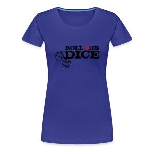 Roll the Dice - Women's Premium T-Shirt