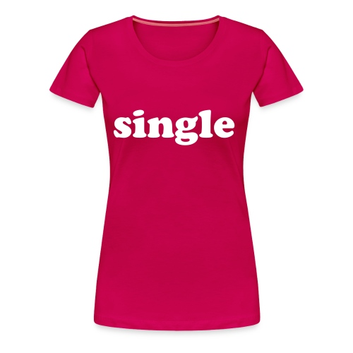 single girlie shirt pink - Women's Premium T-Shirt
