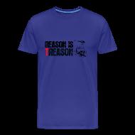 T-Shirts ~ Men's Premium T-Shirt ~ Reason is Treason