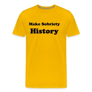 Make Sobriety History - Men's Premium T-Shirt