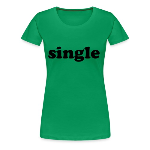single girlie shirt grass green - Women's Premium T-Shirt