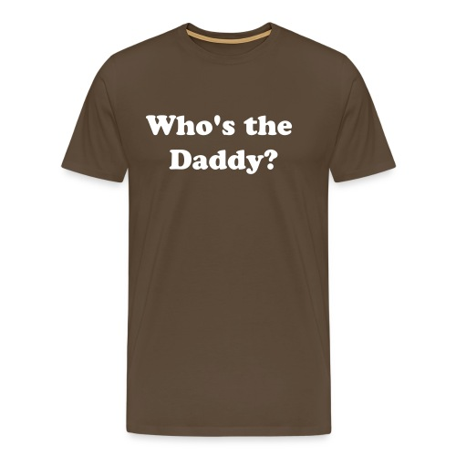 Who's the daddy? - Men's Premium T-Shirt