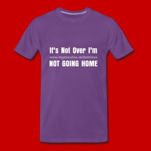 Not Going Home - Männer Premium T-Shirt