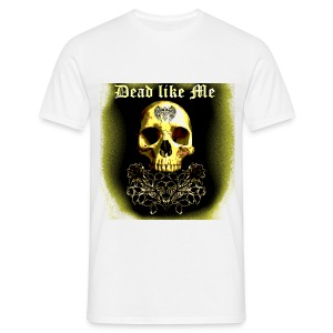 Dead like Me - T-shirt Homme