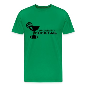 Been Working on a Cocktail - Men's Premium T-Shirt