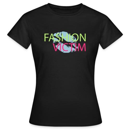 Tshirt femme FASHION VICTIM - T-shirt Femme