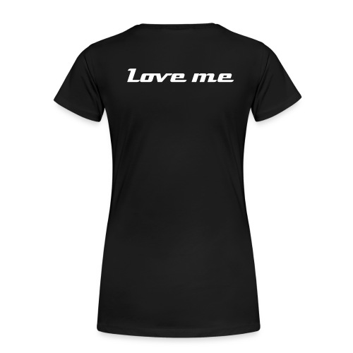 Love me - back - Frauen Premium T-Shirt