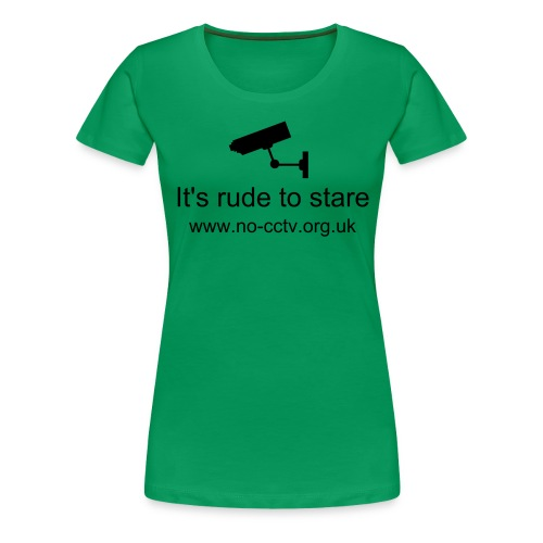 No CCTV - It's rude to stare, with camera - Women's Premium T-Shirt