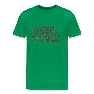 Over & Over - Men's Premium T-Shirt