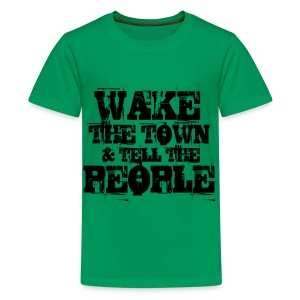 Wake The Town - Teenage Premium T-Shirt