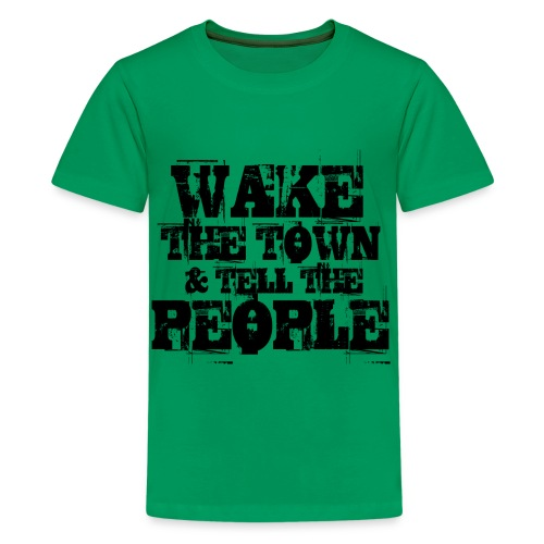 Wake The Town - Teenage Premium T-Shirt