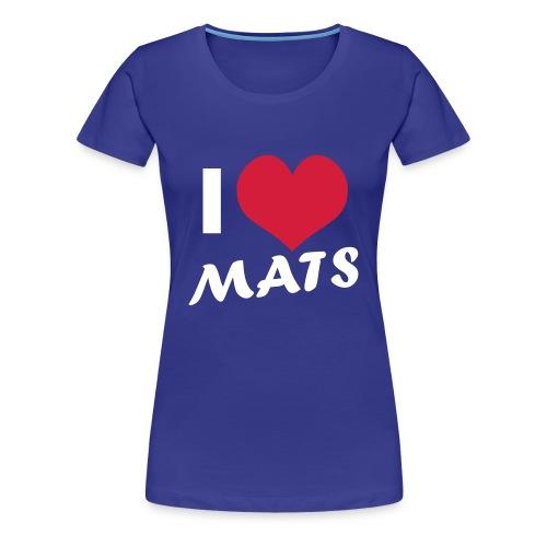 Louise: I Love Mats t-shirt - Vrouwen Premium T-shirt