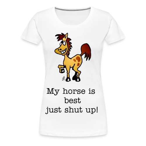 My horse is best - Premium-T-shirt dam