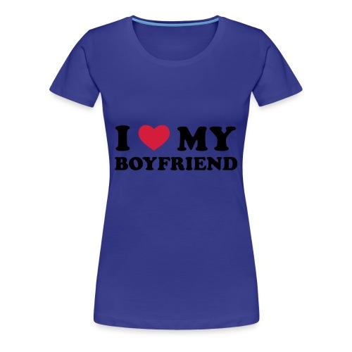Vrouw shirt I LOVE MY BOYFRIEND - Vrouwen Premium T-shirt